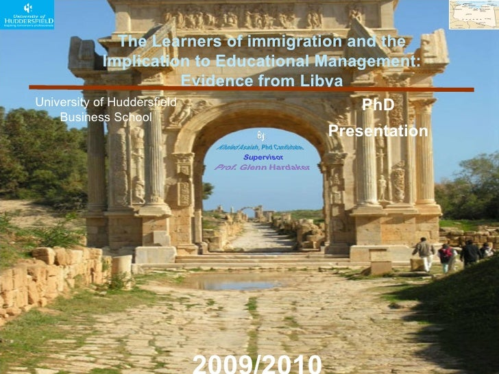 The Learners of immigration and the Implication to Educational Management: Evidence from Libya University of Huddersfiel...