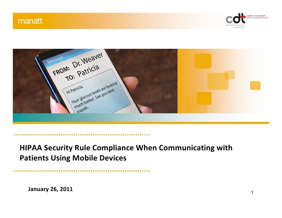 HIPAA Security Rule Compliance When Communicating withPatients Using Mobile Devices  January 26, 2011                     ...