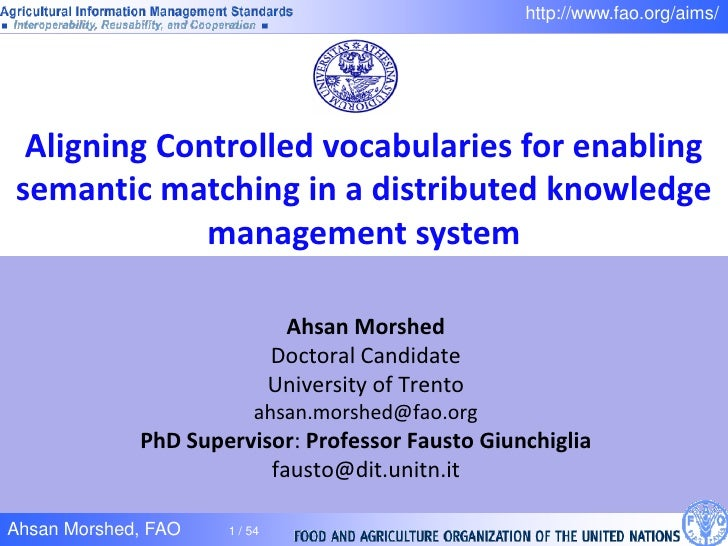 http://www.fao.org/aims/      Aligning Controlled vocabularies for enabling semantic matching in a distributed knowledge  ...