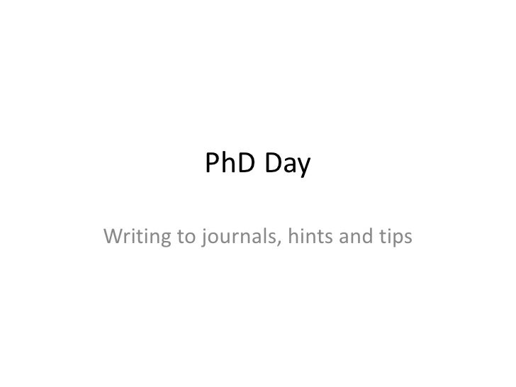 PhD Day<br />Writing to journals, hints and tips<br />