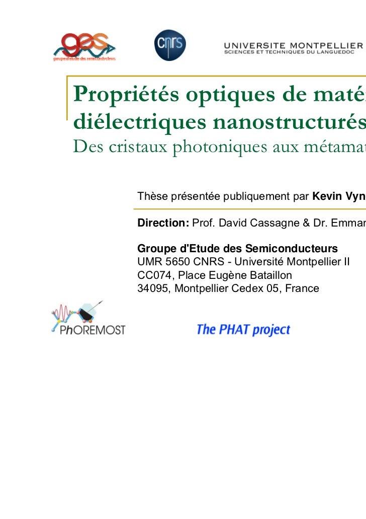 Propriétés optiques de matériauxdiélectriques nanostructurés:Des cristaux photoniques aux métamatériaux       Thèse présen...