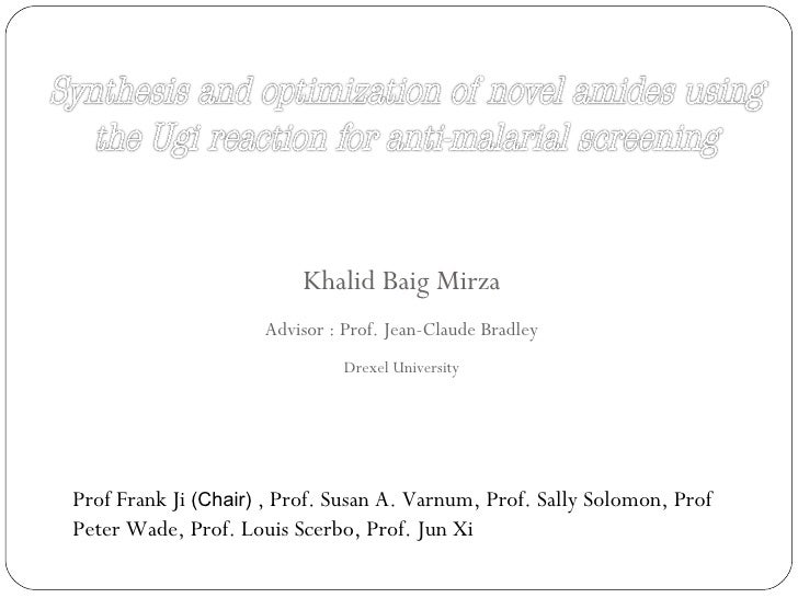 Khalid Baig Mirza Advisor : Prof. Jean-Claude Bradley Drexel University Prof Frank Ji  (Chair)  , Prof. Susan A. Varnum, P...