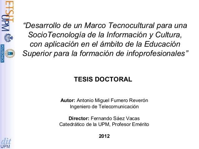 """""""Desarrollo de un Marco Tecnocultural para una SocioTecnología de la Información y Cultura, con aplicación en el ámbito de..."""
