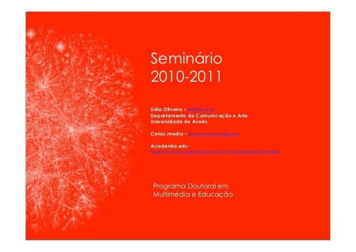 Programa Dutoral em Multimédia e Educação                         Seminário 2010-2011                                     ...