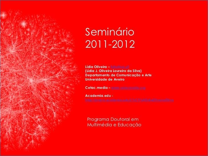 Programa Dutoral em Multimédia e Educação                         Seminário 2011-2012                                     ...