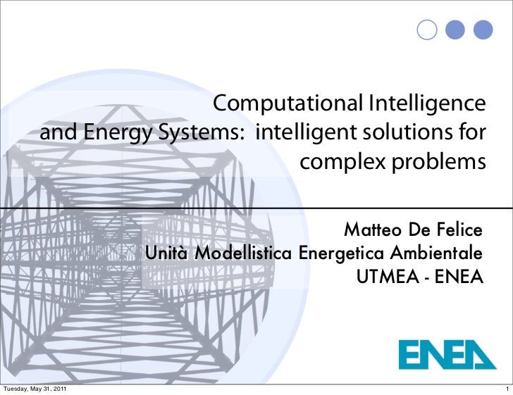 [Italian] ENEA Seminar - Computational Intelligence and Energy Systems:  intelligent solutions for complex problems