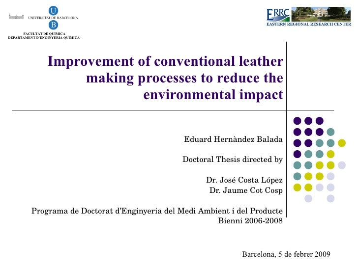 Improvement of conventional leather making processes to reduce the environmental impact Eduard Hernàndez Balada Doctoral T...