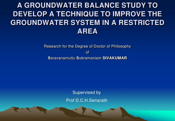 A GROUNDWATER BALANCE STUDY TODEVELOP A TECHNIQUE TO IMPROVE THEGROUNDWATER SYSTEM IN A RESTRICTED              AREA      ...