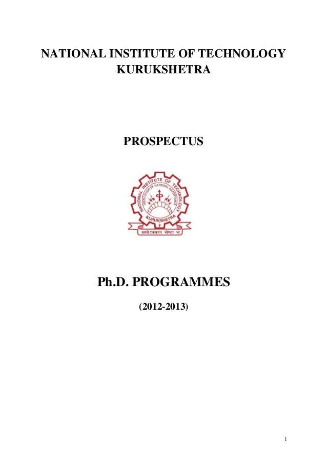NATIONAL INSTITUTE OF TECHNOLOGY          KURUKSHETRA          PROSPECTUS       Ph.D. PROGRAMMES            (2012-2013)   ...