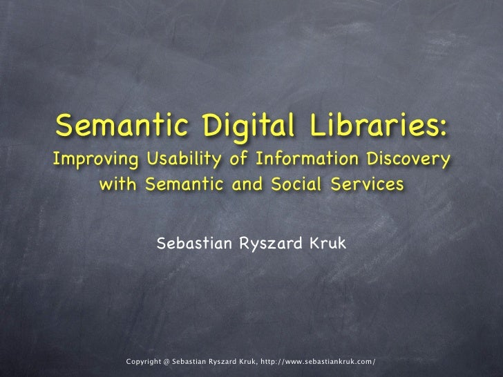 Semantic Digital Libraries: Improving Usability of Information Discovery      with Semantic and Social Services           ...