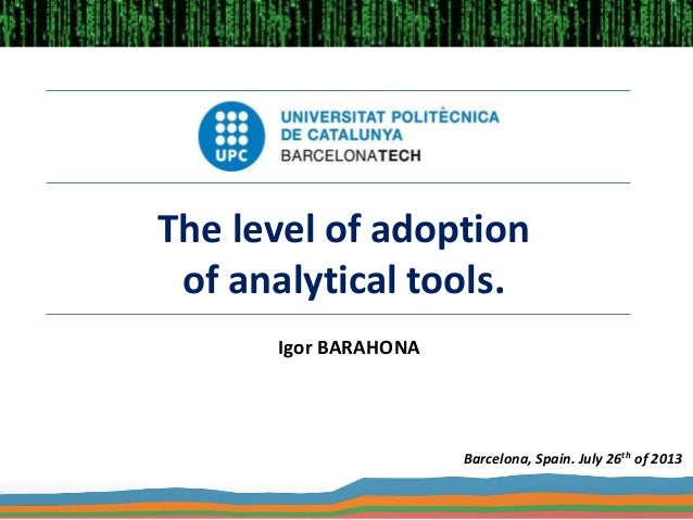 The level of adoption of analytical tools. Igor BARAHONA Barcelona, Spain. July 26th of 2013