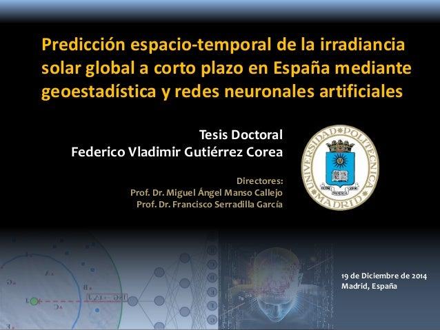 Predicción espacio-temporal de la irradiancia solar global a corto plazo en España mediante geoestadística y redes neurona...