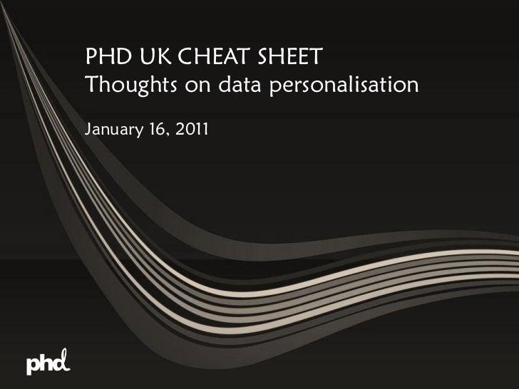 PHD UK CHEAT SHEETThoughts on data personalisationJanuary 16, 2011