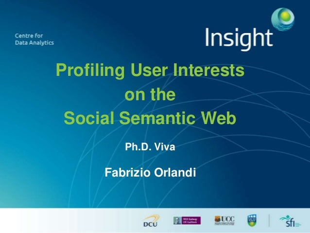 Profiling User Interests on the Social Semantic Web Ph.D. Viva Fabrizio Orlandi