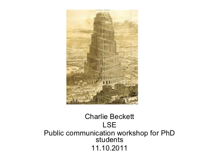 Charlie Beckett LSE Public communication workshop for PhD students 11.10.2011
