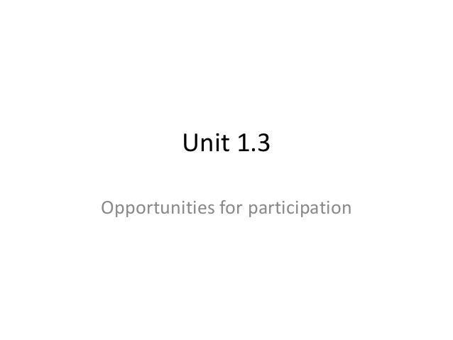 Unit 1.3Opportunities for participation