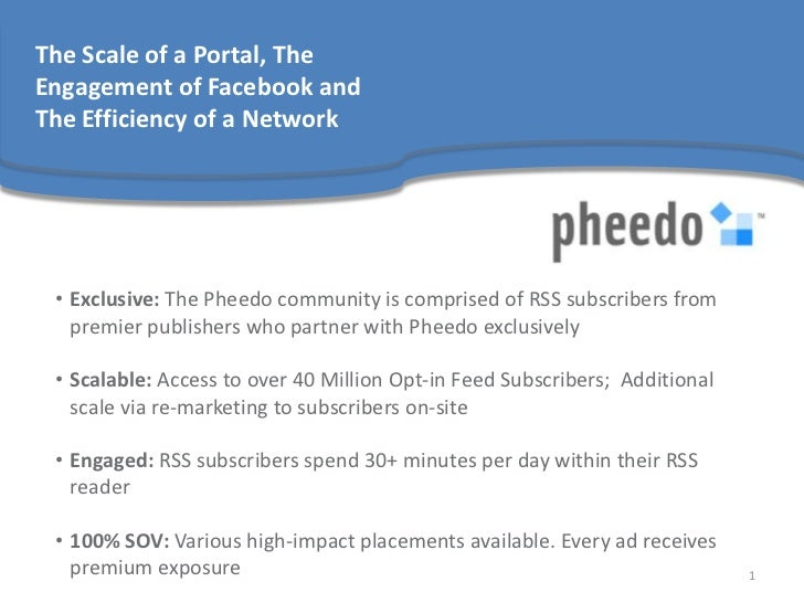 The Scale of a Portal, TheEngagement of Facebook andThe Efficiency of a Network • Exclusive: The Pheedo community is compr...
