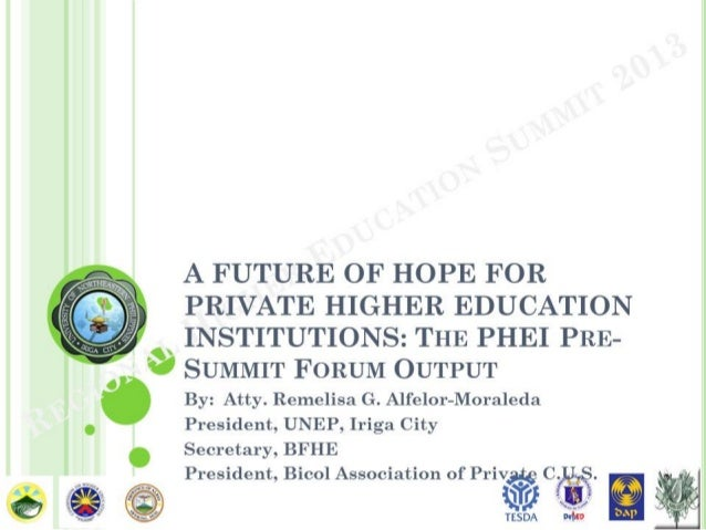 A FUTURE OF HOPE FOR PRIVATE HIGHER EDUCATION INSTITUTIONS: The PHEI Pre-Summit Forum Output