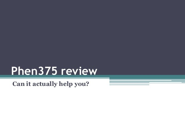 Phen375 review - Can it actually help you?
