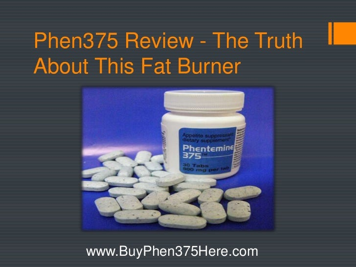 Phen375 Review - The Truth About This Fat Burner<br />www.BuyPhen375Here.com<br />