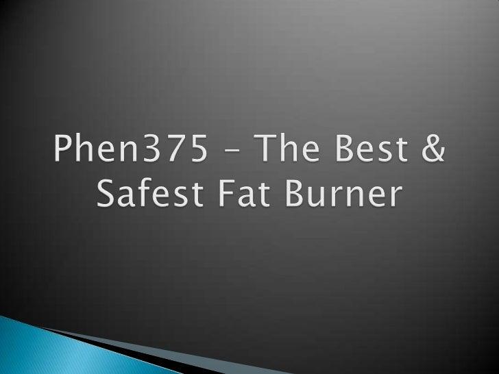 Phen375 – The Best & Safest Fat Burner<br />