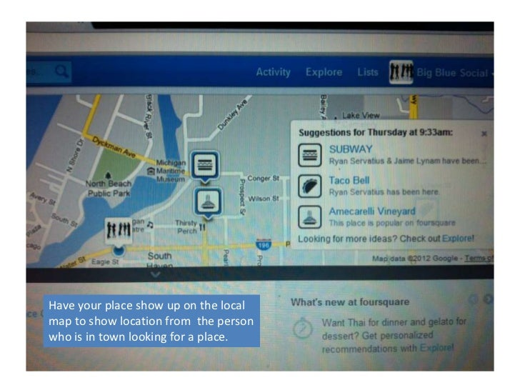 Have your place show up on the localmap to show location from the personwho is in town looking for a place.