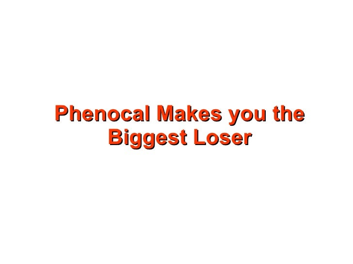 """Phenocal Makes You """"the Biggest Loser"""""""