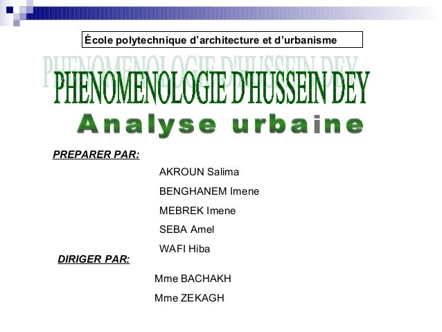 École polytechnique d'architecture et d'urbanismeAKROUN SalimaBENGHANEM ImeneMEBREK ImeneSEBA AmelWAFI HibaPREPARER PAR:DI...