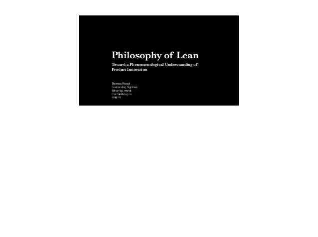Philosophy of Lean Toward a Phenomenological Understanding of Product Innovation Thomas Wendt Surrounding Signifiers @thoma...