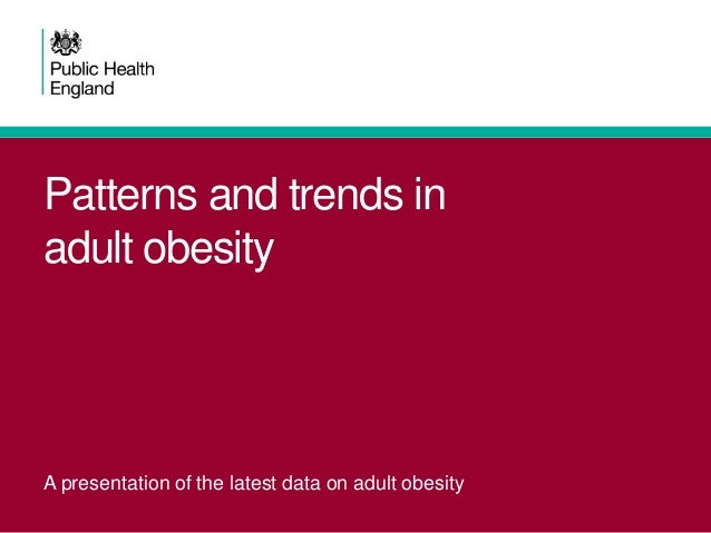 Patterns and trends in adult obesity  A presentation of the latest data on adult obesity