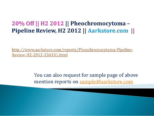 Pheochromocytoma – pipeline review, h2 2012