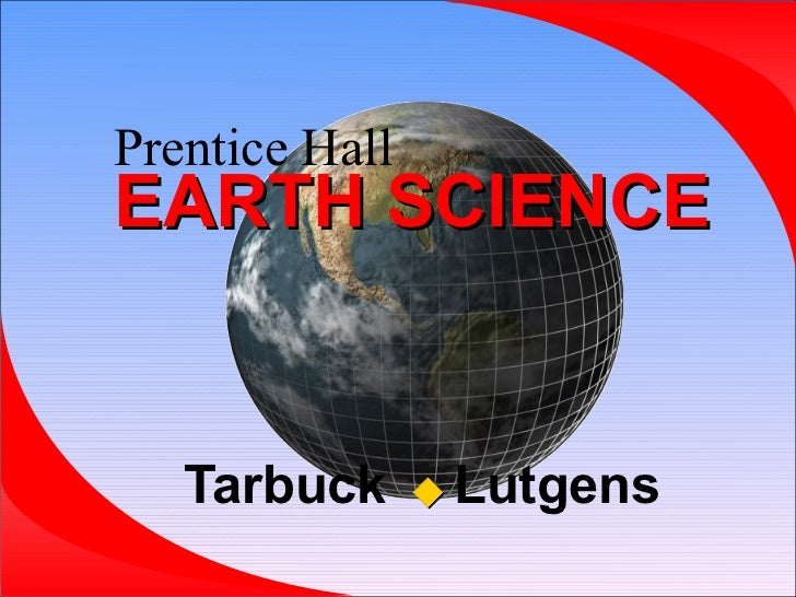 Prentice   Hall   EARTH SCIENCE Tarbuck   Lutgens  