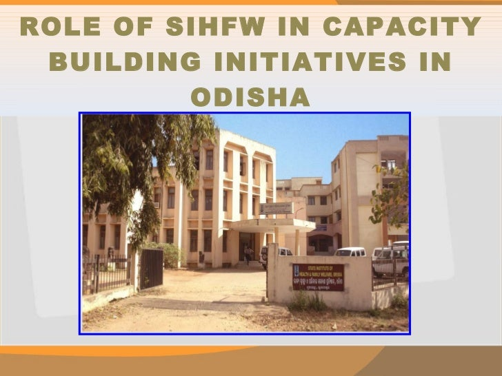 ROLE OF SIHFW IN CAPACITY BUILDING INITIATIVES IN ODISHA