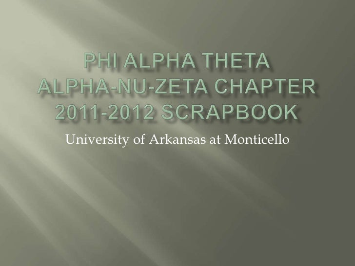 Phi Alpha Theta: Alpha-Nu-Zeta Chapter 2011-2012 Scrapbook