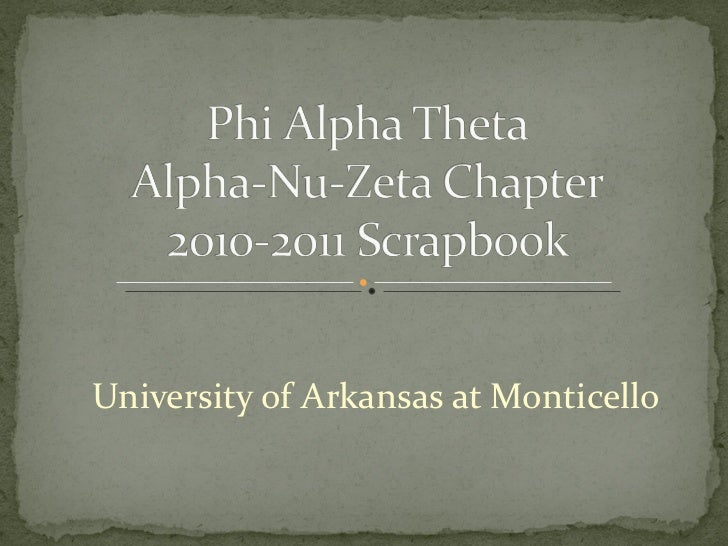 Phi Alpha Theta: Alpha-Nu-Zeta Chapter 2010-2011 Scrapbook