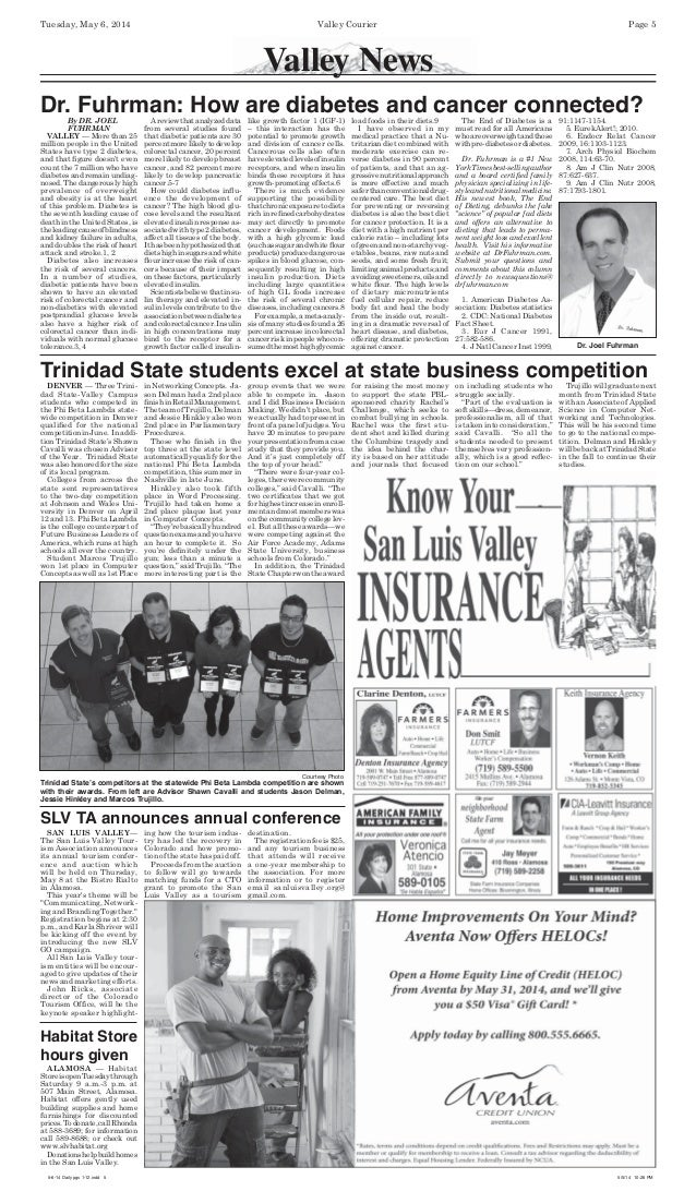 Valley News Tuesday, May 6, 2014 Valley Courier Page 5 Dr. Fuhrman: How are diabetes and cancer connected?By DR. JOEL FUHR...