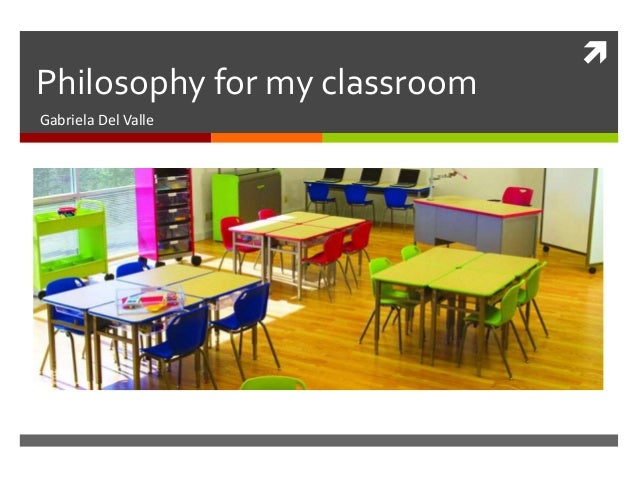 Philosophy for my classroomGabriela Del Valle