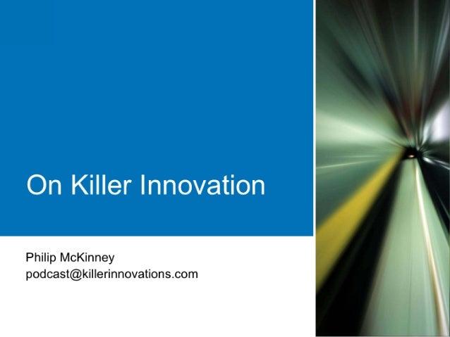 Philip McKinney podcast@killerinnovations. com