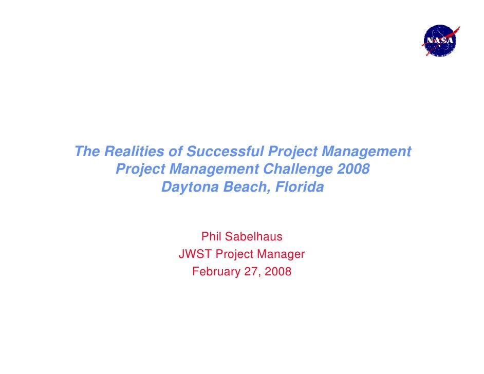 The Realities of Successful Project Management     Project Management Challenge 2008             Daytona Beach, Florida   ...
