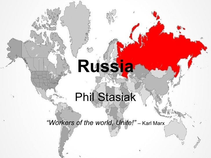 "Russia Phil Stasiak "" Workers of the world, Unite!""   – Karl Marx"