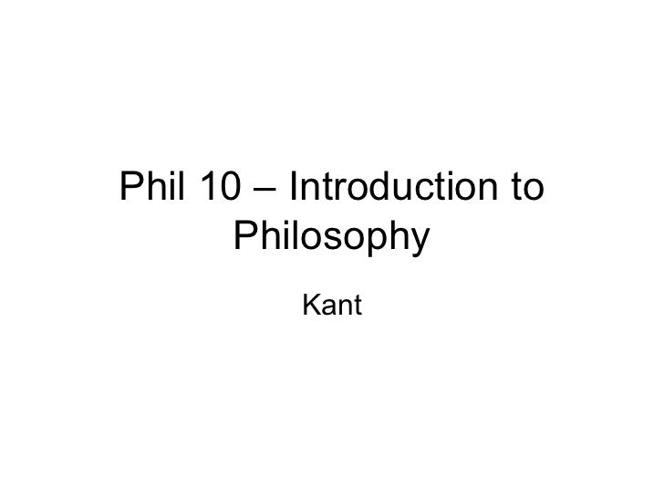Phil – 10 into to philosophy   lecture 13 - kant