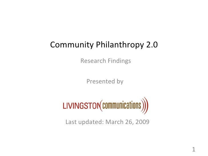 Community Philanthropy 2.0 Research Findings Presented by  Last updated: March 26, 2009