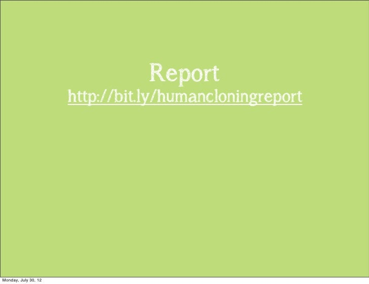 the ethical view on cloning International journal of pharma and bio sciences human cloning: perspectives the ethical aspects of cloning depend upon our perspectives about its process ethical view of human cloning should be.