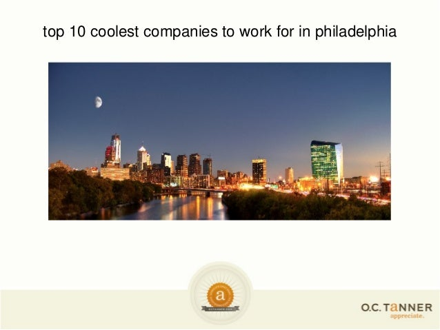 top 10 coolest companies to work for in philadelphia