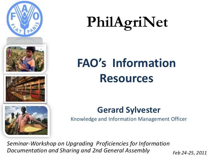 PhilAgriNet<br />FAO's  Information Resources<br />Gerard Sylvester<br />Knowledge and Information Management Officer<br /...