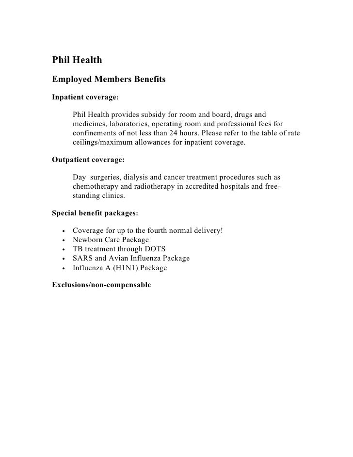 Phil Health Employed Members Benefits Inpatient coverage:         Phil Health provides subsidy for room and board, drugs a...