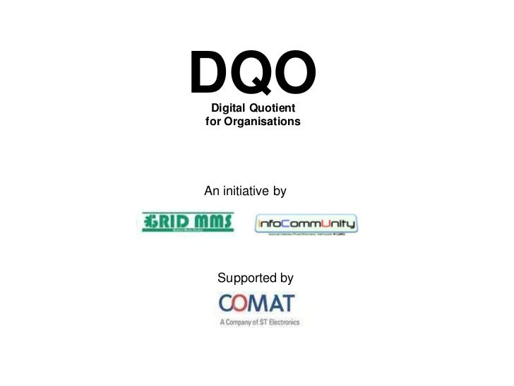 DQO Digital Quotientfor OrganisationsAn initiative by  Supported by