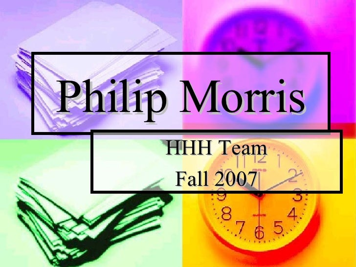 Philip Morris HHH Team Fall 2007