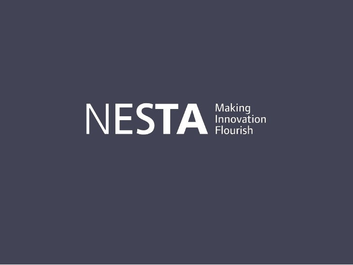 British Governance and Society: How to Innovate• An introduction to Nesta• The innovation imperative• ?innovation• A few e...
