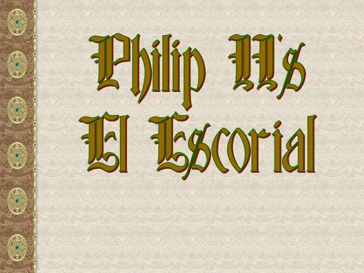Philip IIGOVERNMENT          WARS            ARTS           RELIGION  Philip II        Builds strong   Supports arts    Su...